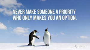Never-make-someone-a-priority-who-only-makes-you-an-option.
